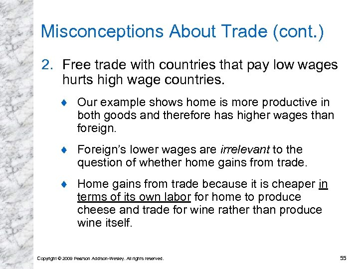 Misconceptions About Trade (cont. ) 2. Free trade with countries that pay low wages