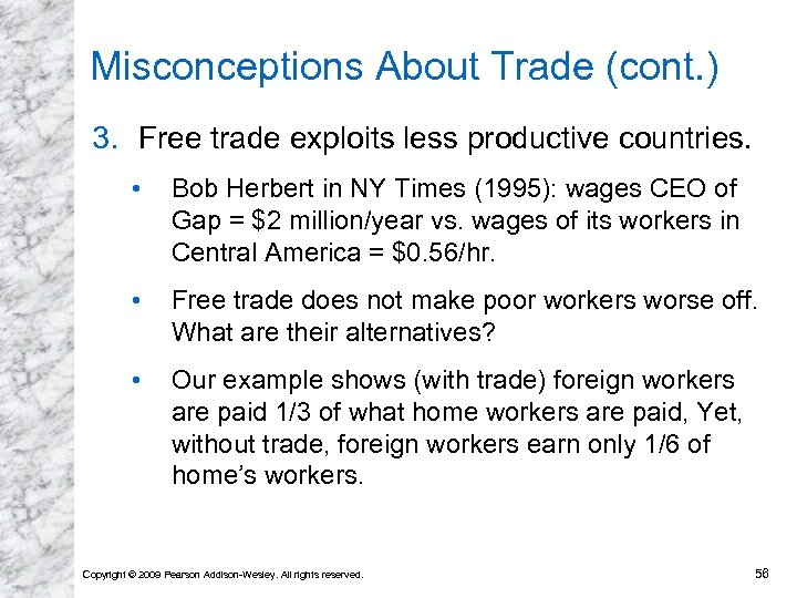 Misconceptions About Trade (cont. ) 3. Free trade exploits less productive countries. • Bob