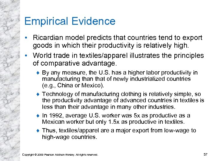 Empirical Evidence • Ricardian model predicts that countries tend to export goods in which