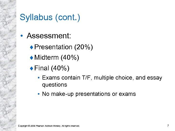 Syllabus (cont. ) • Assessment: ¨ Presentation (20%) ¨ Midterm (40%) ¨ Final (40%)