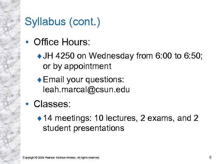 Syllabus (cont. ) • Office Hours: ¨ JH 4250 on Wednesday from 6: 00