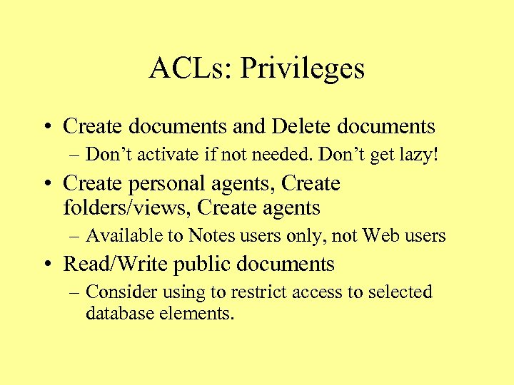 ACLs: Privileges • Create documents and Delete documents – Don't activate if not needed.