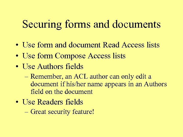 Securing forms and documents • Use form and document Read Access lists • Use