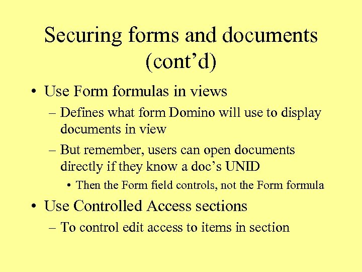 Securing forms and documents (cont'd) • Use Form formulas in views – Defines what