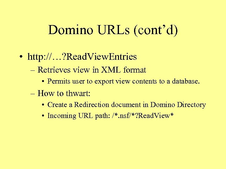 Domino URLs (cont'd) • http: //…? Read. View. Entries – Retrieves view in XML