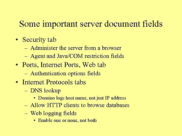 Some important server document fields • Security tab – Administer the server from a