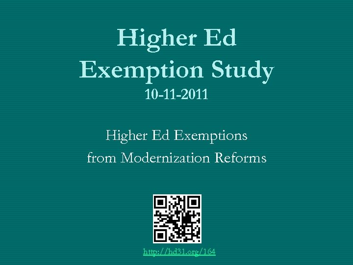 Higher Ed Exemption Study 10 -11 -2011 Higher Ed Exemptions from Modernization Reforms http: