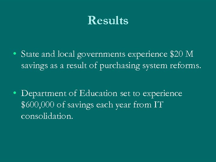 Results • State and local governments experience $20 M savings as a result of