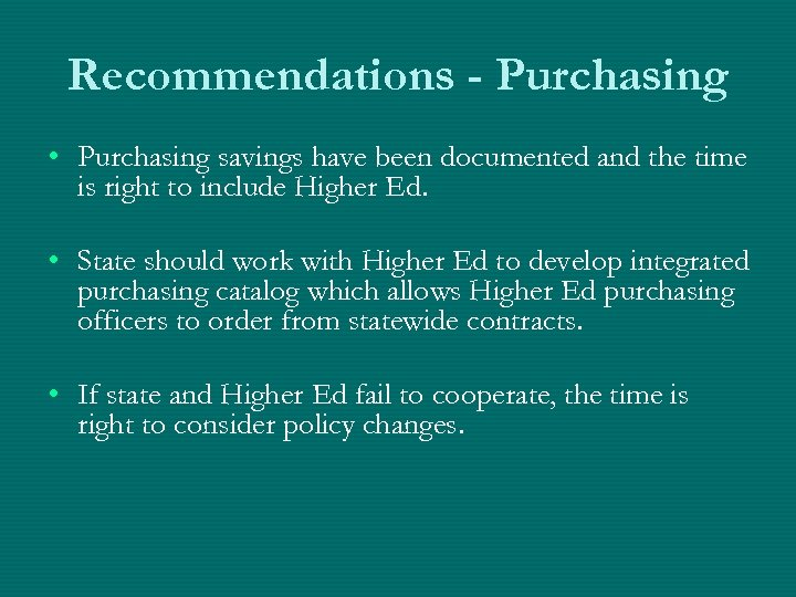 Recommendations - Purchasing • Purchasing savings have been documented and the time is right