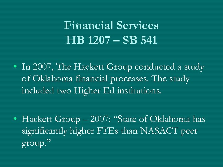Financial Services HB 1207 – SB 541 • In 2007, The Hackett Group conducted