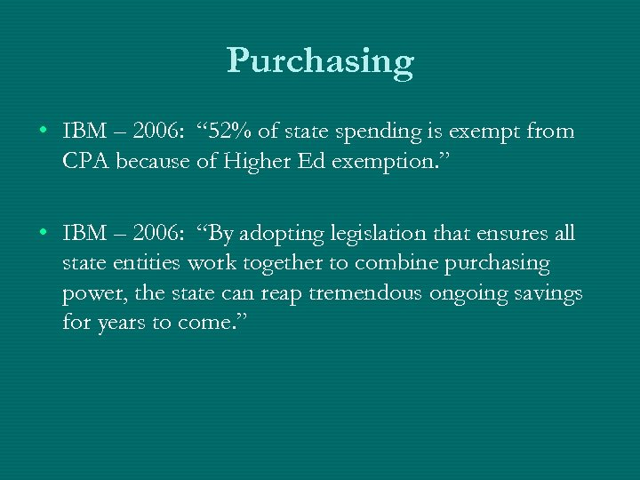 "Purchasing • IBM – 2006: "" 52% of state spending is exempt from CPA"