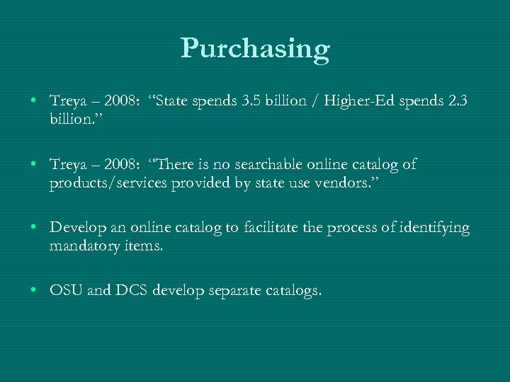 "Purchasing • Treya – 2008: ""State spends 3. 5 billion / Higher-Ed spends 2."