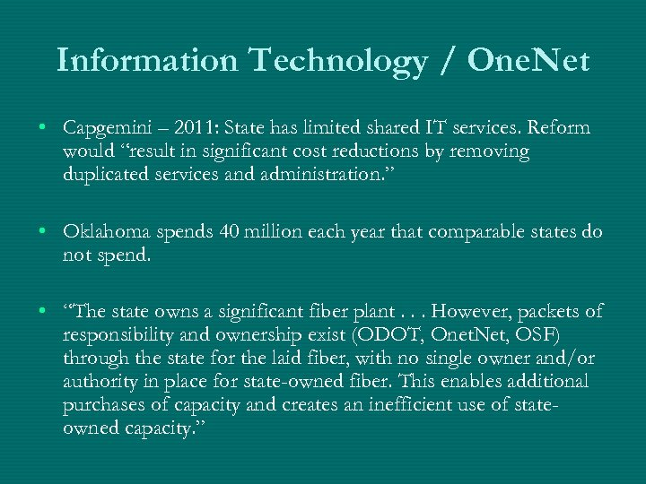 Information Technology / One. Net • Capgemini – 2011: State has limited shared IT