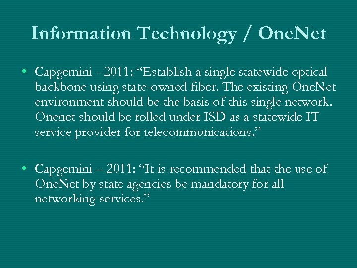 "Information Technology / One. Net • Capgemini - 2011: ""Establish a single statewide optical"