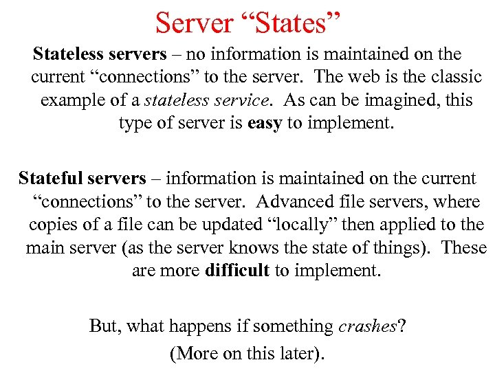 """Server """"States"""" Stateless servers – no information is maintained on the current """"connections"""" to"""
