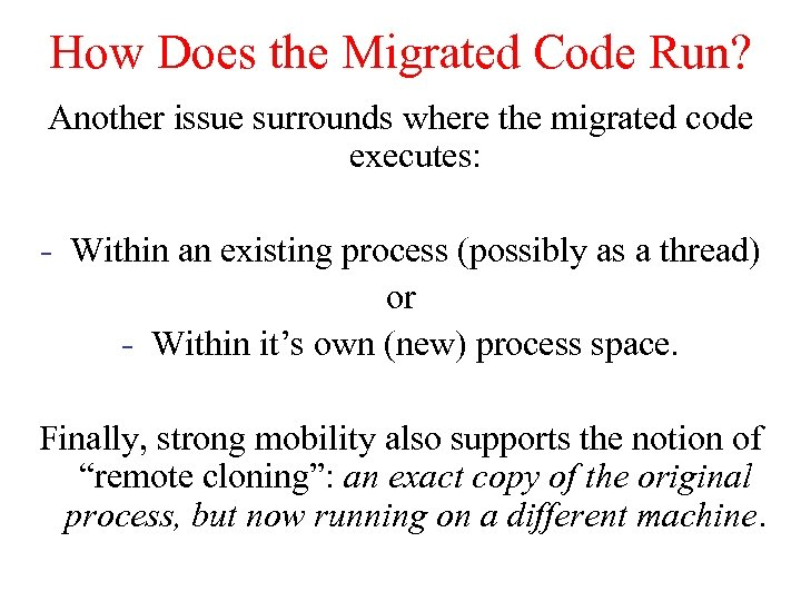 How Does the Migrated Code Run? Another issue surrounds where the migrated code executes: