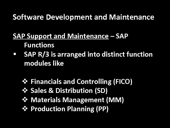 Software Development and Maintenance SAP Support and Maintenance – SAP Functions § SAP R/3