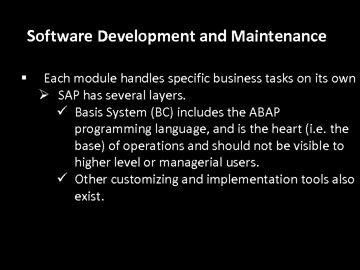Software Development and Maintenance § Each module handles specific business tasks on its own