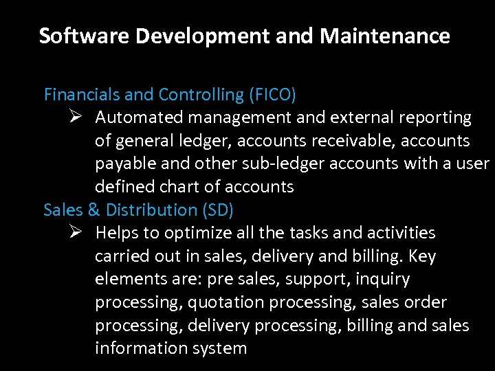 Software Development and Maintenance Financials and Controlling (FICO) Ø Automated management and external reporting