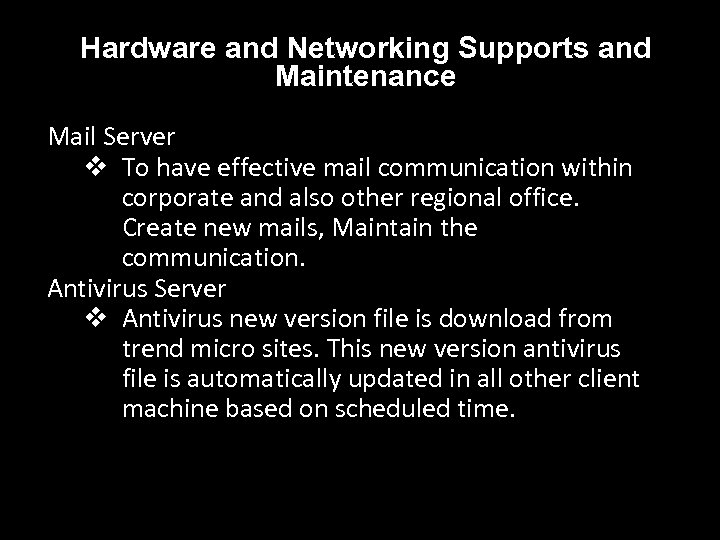 Hardware and Networking Supports and Maintenance Mail Server v To have effective mail communication