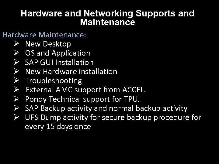 Hardware and Networking Supports and Maintenance Hardware Maintenance: Ø New Desktop Ø OS and
