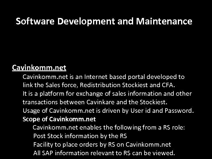 Software Development and Maintenance Cavinkomm. net is an Internet based portal developed to link