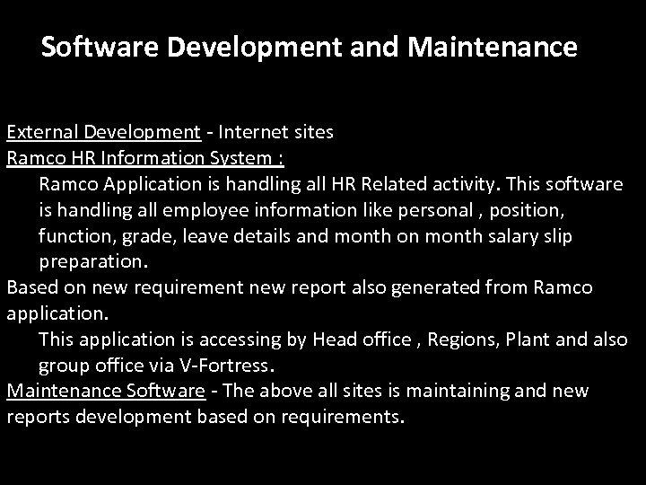 Software Development and Maintenance External Development - Internet sites Ramco HR Information System :