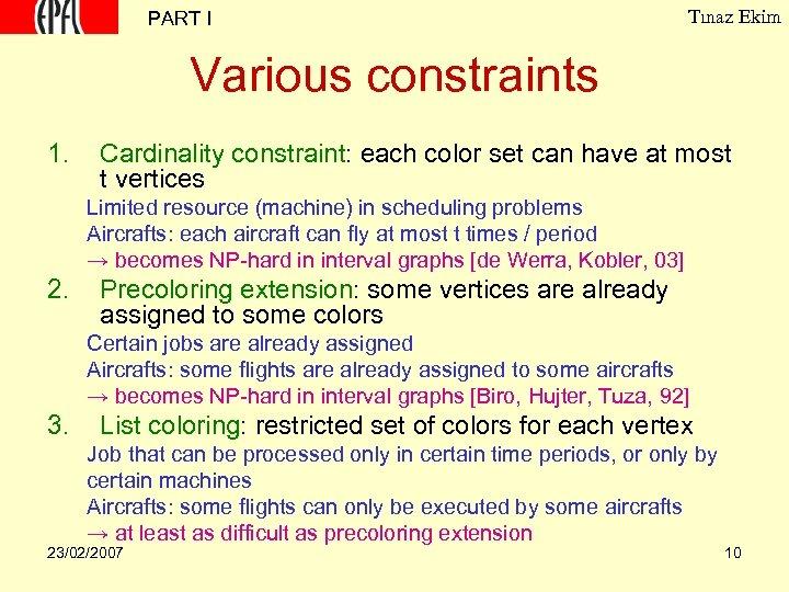 PART I Tınaz Ekim Various constraints 1. Cardinality constraint: each color set can have