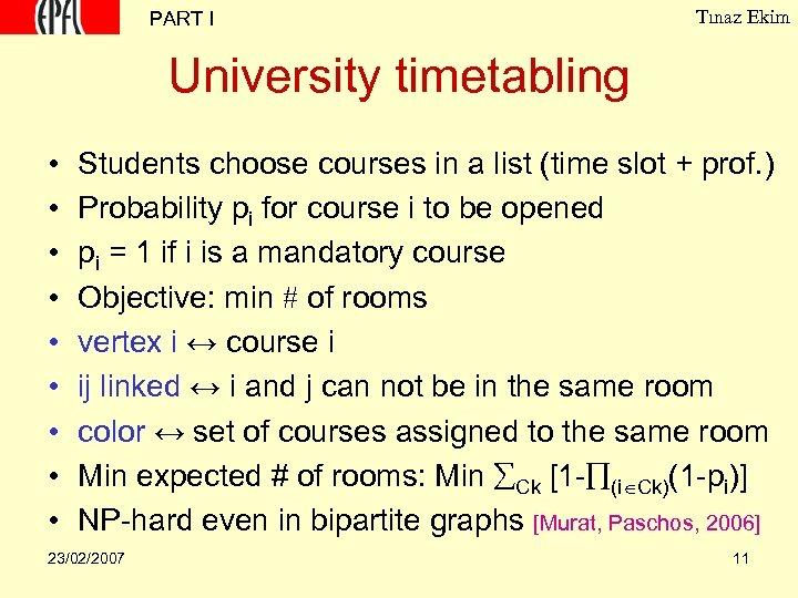 PART I Tınaz Ekim University timetabling • • • Students choose courses in a