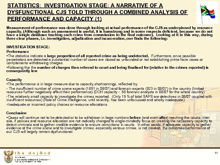 STATISTICS: INVESTIGATION STAGE: A NARRATIVE OF A DYSFUNCTIONAL CJS TOLD THROUGH A COMBINED ANALYSIS