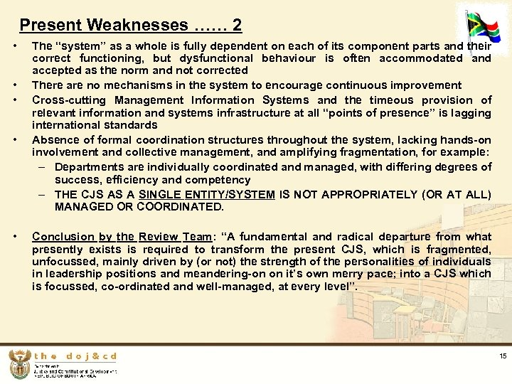 "Present Weaknesses …… 2 • • • The ""system"" as a whole is fully"