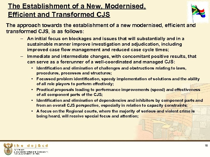 The Establishment of a New, Modernised, Efficient and Transformed CJS The approach towards the
