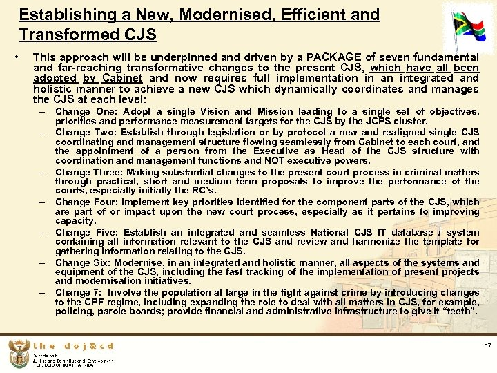 Establishing a New, Modernised, Efficient and Transformed CJS • This approach will be underpinned