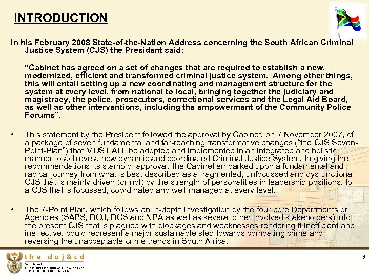 INTRODUCTION In his February 2008 State-of-the-Nation Address concerning the South African Criminal Justice System