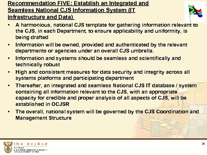 Recommendation FIVE: Establish an Integrated and Seamless National CJS Information System (IT infrastructure and