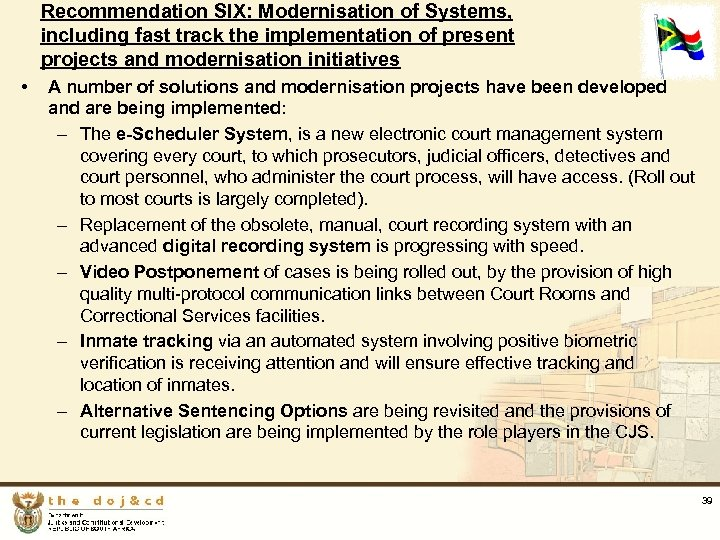 Recommendation SIX: Modernisation of Systems, including fast track the implementation of present projects and