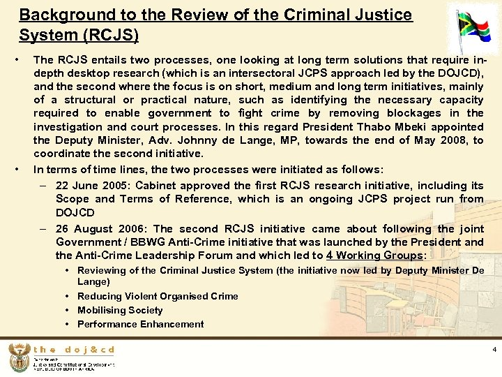 Background to the Review of the Criminal Justice System (RCJS) • • The RCJS