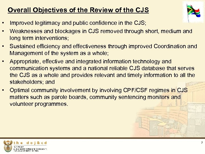 Overall Objectives of the Review of the CJS • Improved legitimacy and public confidence
