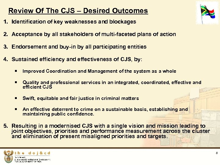 Review Of The CJS – Desired Outcomes 1. Identification of key weaknesses and blockages