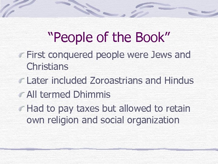 """""""People of the Book"""" First conquered people were Jews and Christians Later included Zoroastrians"""