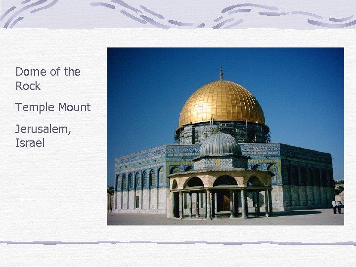Dome of the Rock Temple Mount Jerusalem, Israel