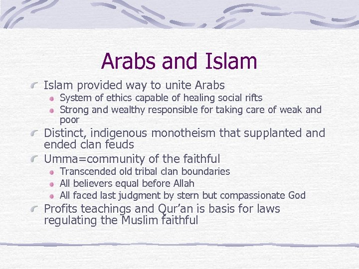 Arabs and Islam provided way to unite Arabs System of ethics capable of healing