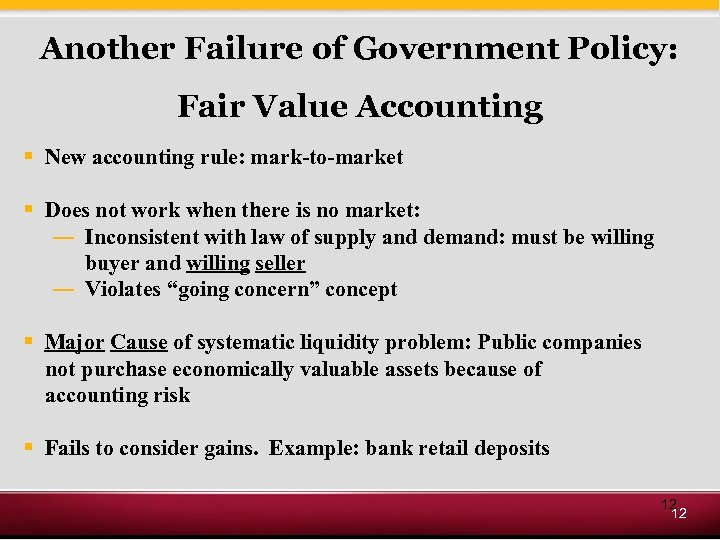 Another Failure of Government Policy: Fair Value Accounting § New accounting rule: mark-to-market §