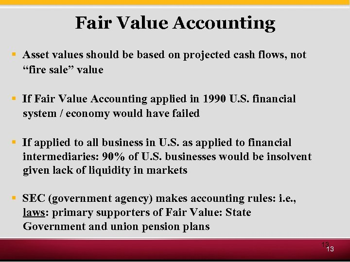 Fair Value Accounting § Asset values should be based on projected cash flows, not