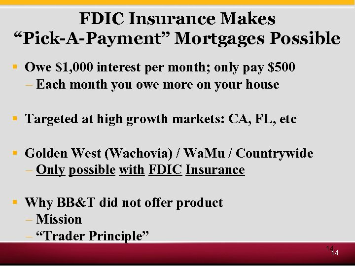 "FDIC Insurance Makes ""Pick-A-Payment"" Mortgages Possible § Owe $1, 000 interest per month; only"