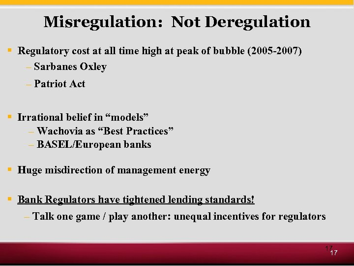 Misregulation: Not Deregulation § Regulatory cost at all time high at peak of bubble