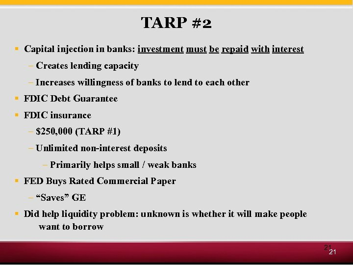 TARP #2 § Capital injection in banks: investment must be repaid with interest –