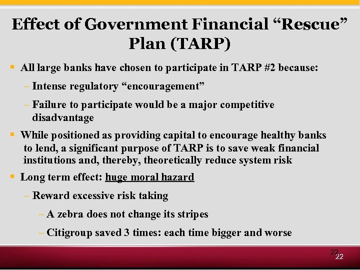 "Effect of Government Financial ""Rescue"" Plan (TARP) § All large banks have chosen to"