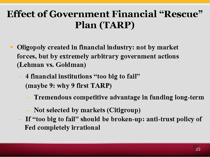 "Effect of Government Financial ""Rescue"" Plan (TARP) § Oligopoly created in financial industry: not"
