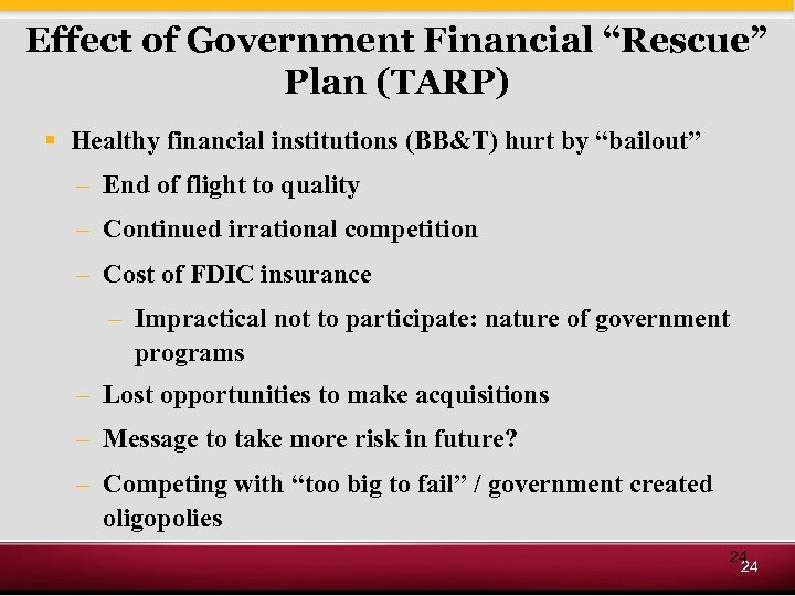 "Effect of Government Financial ""Rescue"" Plan (TARP) § Healthy financial institutions (BB&T) hurt by"